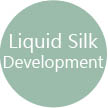 Liquid Silk Development