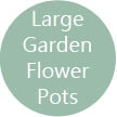 Large garden flower pots